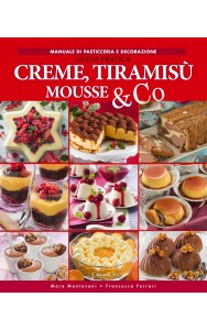 Creme, tiramisù, mousse & Co